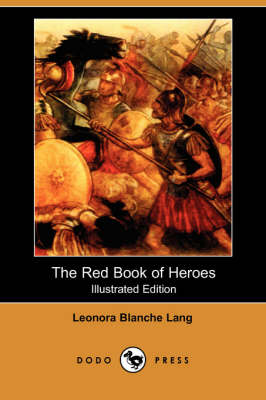 The Red Book of Heroes (Illustrated Edition) (Dodo Press) (Paperback)