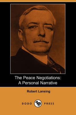 The Peace Negotiations: A Personal Narrative (Dodo Press) (Paperback)
