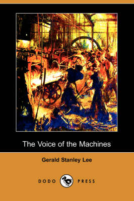 The Voice of the Machines (Dodo Press) (Paperback)