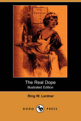 The Real Dope (Illustrated Edition) (Dodo Press) (Paperback)