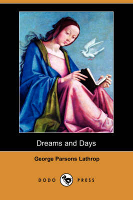 Dreams and Days (Dodo Press) (Paperback)