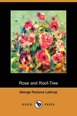Rose and Roof-Tree (Dodo Press) (Paperback)