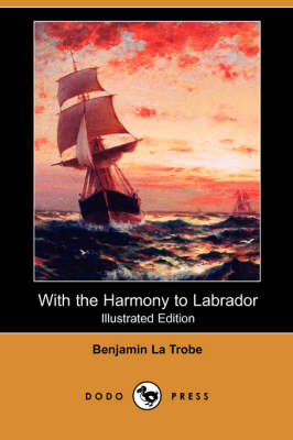 With the Harmony to Labrador (Illustrated Edition) (Dodo Press) (Paperback)