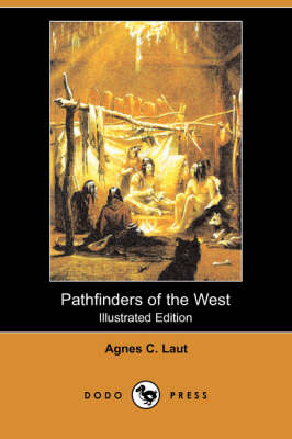 Pathfinders of the West (Illustrated Edition) (Dodo Press) (Paperback)