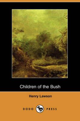 Children of the Bush (Dodo Press) (Paperback)