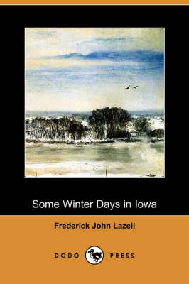 Some Winter Days in Iowa (Dodo Press) (Paperback)