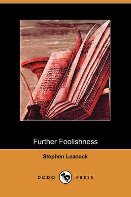 Further Foolishness (Dodo Press) (Paperback)
