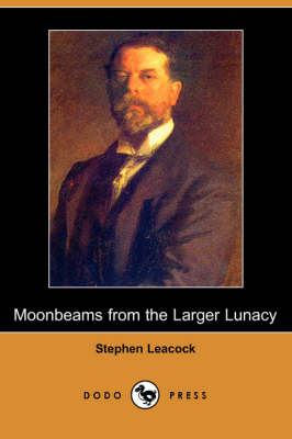 Moonbeams from the Larger Lunacy (Dodo Press) (Paperback)