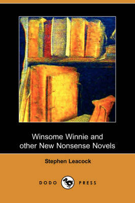 Winsome Winnie and Other New Nonsense Novels (Dodo Press) (Paperback)