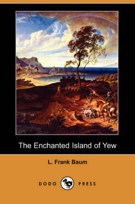 The Enchanted Island of Yew (Dodo Press) (Paperback)