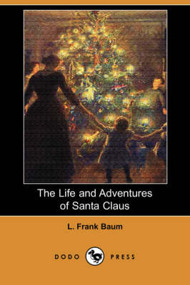 The Life and Adventures of Santa Claus (Dodo Press) (Paperback)