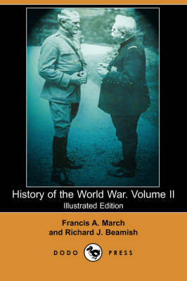 History of the World War. Volume II (Illustrated Edition) (Dodo Press) (Paperback)