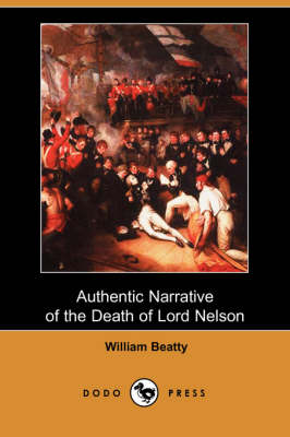 Authentic Narrative of the Death of Lord Nelson (Dodo Press) (Paperback)