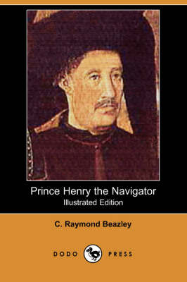 Prince Henry the Navigator (Illustrated Edition) (Dodo Press) (Paperback)