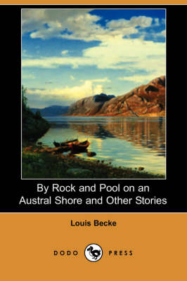 By Rock and Pool on an Austral Shore and Other Stories (Dodo Press) (Paperback)