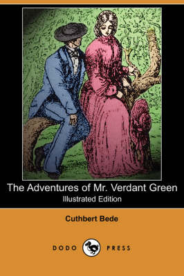 The Adventures of Mr. Verdant Green (Illustrated Edition) (Dodo Press) (Paperback)