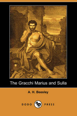The Gracchi Marius and Sulla (Dodo Press) (Paperback)