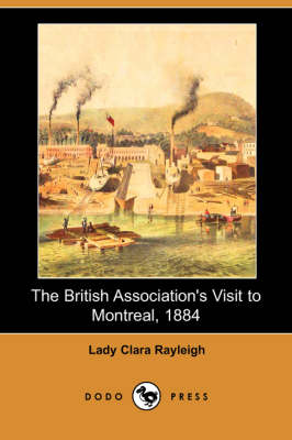 The British Association's Visit to Montreal, 1884 (Dodo Press) (Paperback)