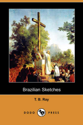 Brazilian Sketches (Dodo Press) (Paperback)