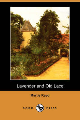 Lavender and Old Lace (Dodo Press) (Paperback)