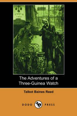The Adventures of a Three-Guinea Watch (Dodo Press) (Paperback)