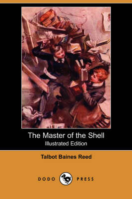 The Master of the Shell (Illustrated Edition) (Dodo Press) (Paperback)