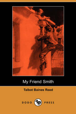 My Friend Smith (Dodo Press) (Paperback)