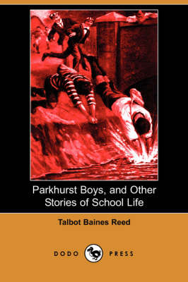 Parkhurst Boys, and Other Stories of School Life (Dodo Press) (Paperback)