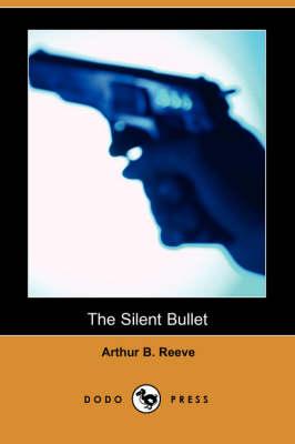The Silent Bullet (Dodo Press) (Paperback)