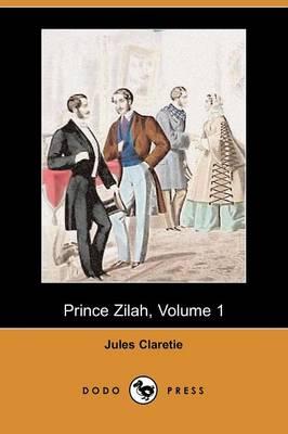 Prince Zilah, Volume 1 (Dodo Press) (Paperback)