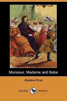 Monsieur, Madame and Bebe (Dodo Press) (Paperback)