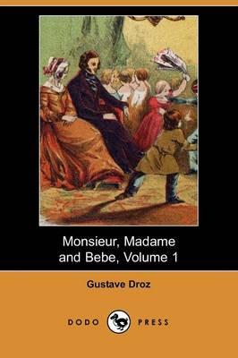 Monsieur, Madame and Bebe, Volume 1 (Dodo Press) (Paperback)