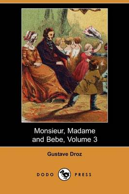 Monsieur, Madame and Bebe, Volume 3 (Dodo Press) (Paperback)