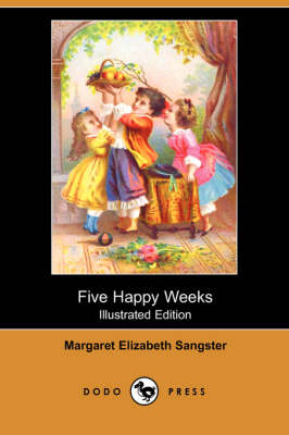 Five Happy Weeks (Illustrated Edition) (Dodo Press) (Paperback)