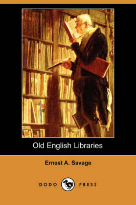 Old English Libraries (Dodo Press) (Paperback)