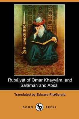 Rubaiyat of Omar Khayyam, and Salaman and Absal (Dodo Press) (Paperback)