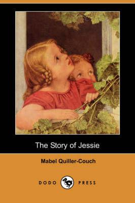 The Story of Jessie (Dodo Press) (Paperback)