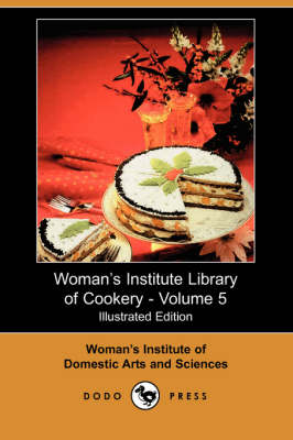 Woman's Institute Library of Cookery, Volume 5 (Paperback)
