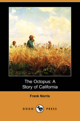 The Octopus: A Story of California (Dodo Press) (Paperback)