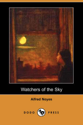 Watchers of the Sky (Dodo Press) (Paperback)