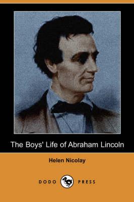 The Boys' Life of Abraham Lincoln (Dodo Press) (Paperback)