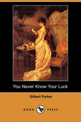 You Never Know Your Luck (Dodo Press) (Paperback)