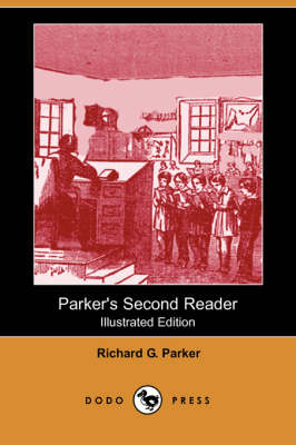 Parker's Second Reader (Illustrated Edition) (Dodo Press) (Paperback)