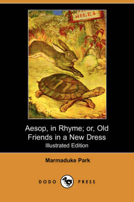 Aesop, in Rhyme; Or, Old Friends in a New Dress (Paperback)