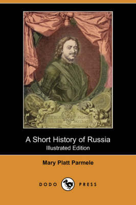 A Short History of Russia (Illustrated Edition) (Dodo Press) (Paperback)