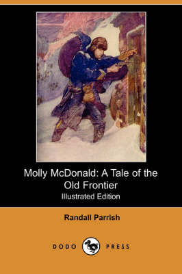 Molly McDonald: A Tale of the Old Frontier (Illustrated Edition) (Dodo Press) (Paperback)