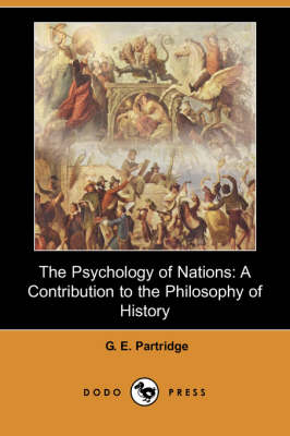The Psychology of Nations: A Contribution to the Philosophy of History (Dodo Press) (Paperback)