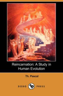 Reincarnation: A Study in Human Evolution (Paperback)