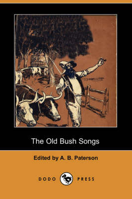 The Old Bush Songs (Dodo Press) (Paperback)