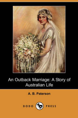 An Outback Marriage: A Story of Australian Life (Dodo Press) (Paperback)